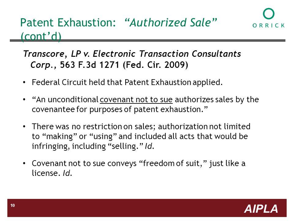 AIPLA 10 Patent Exhaustion: Authorized Sale (contd) Transcore, LP v.