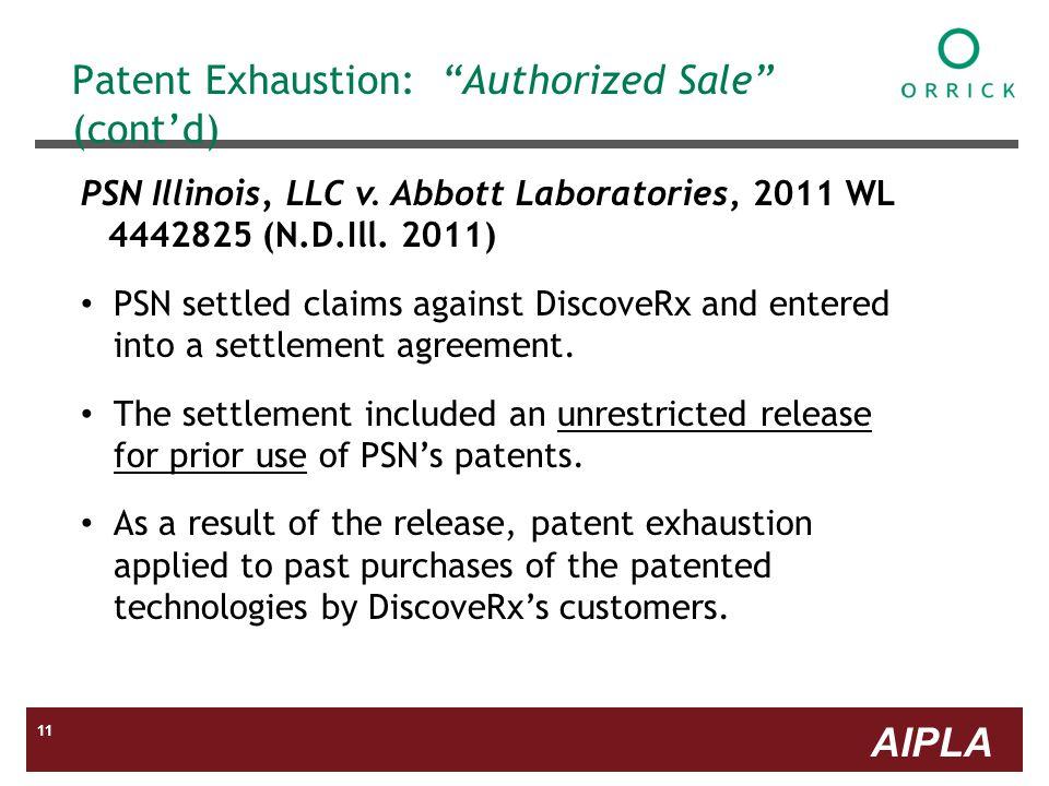 AIPLA 11 Patent Exhaustion: Authorized Sale (contd) PSN Illinois, LLC v.