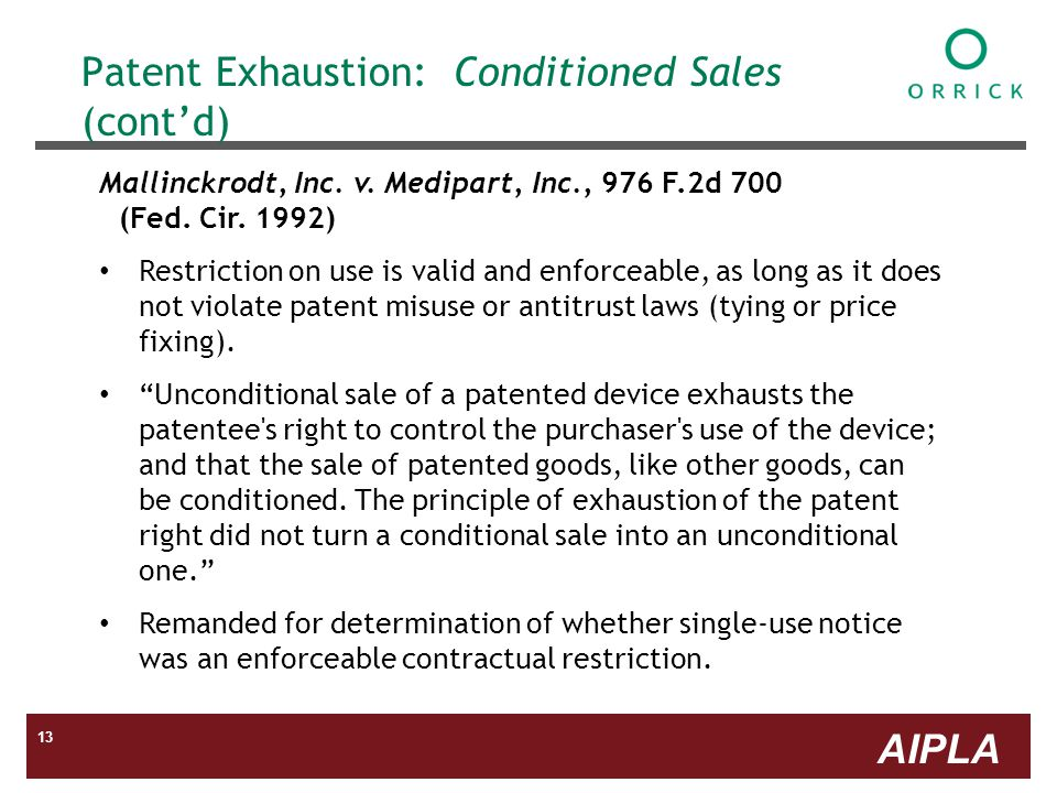 AIPLA 13 Patent Exhaustion: Conditioned Sales (contd) Mallinckrodt, Inc.