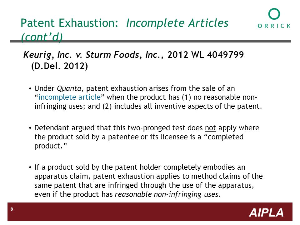 AIPLA 8 Patent Exhaustion: Incomplete Articles (contd) Keurig, Inc.