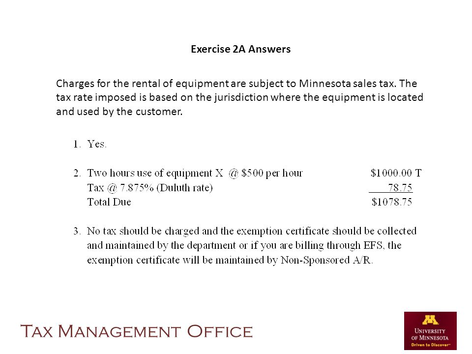 Exercise 2A Answers Charges for the rental of equipment are subject to Minnesota sales tax.