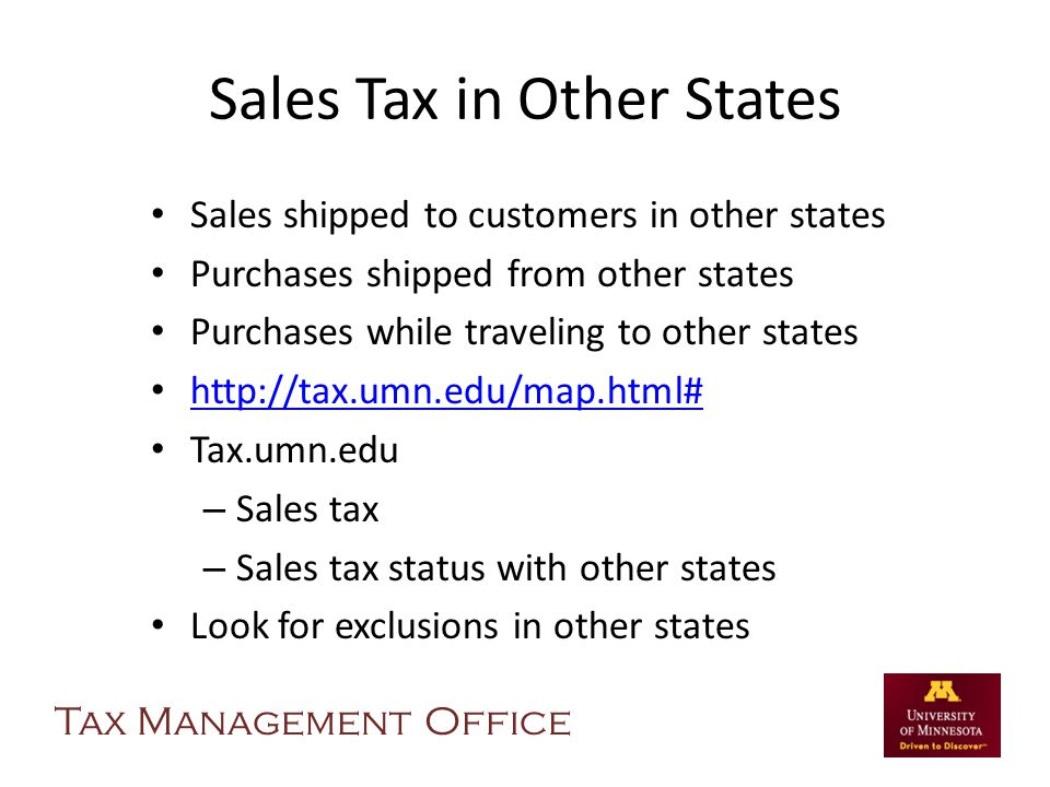 Sales Tax in Other States Sales shipped to customers in other states Purchases shipped from other states Purchases while traveling to other states htt