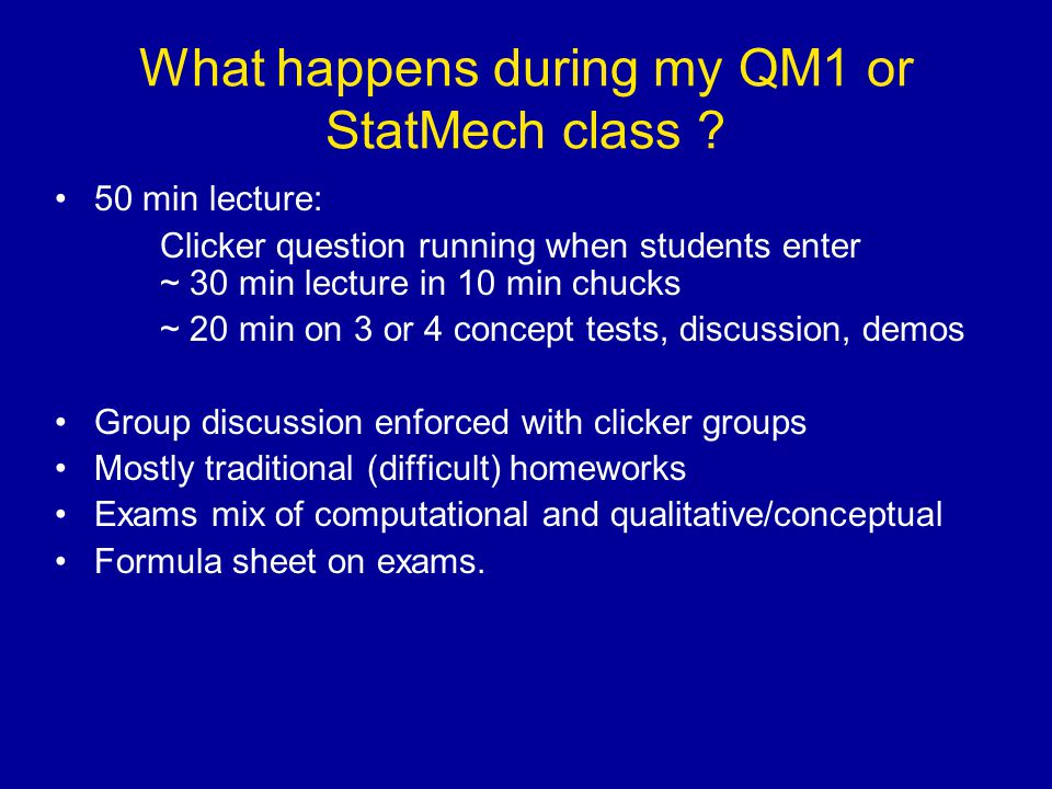 What happens during my QM1 or StatMech class .