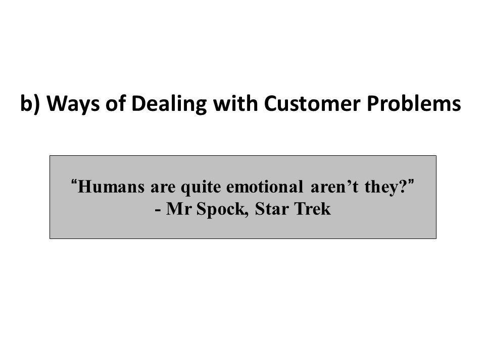 Humans are quite emotional arent they.