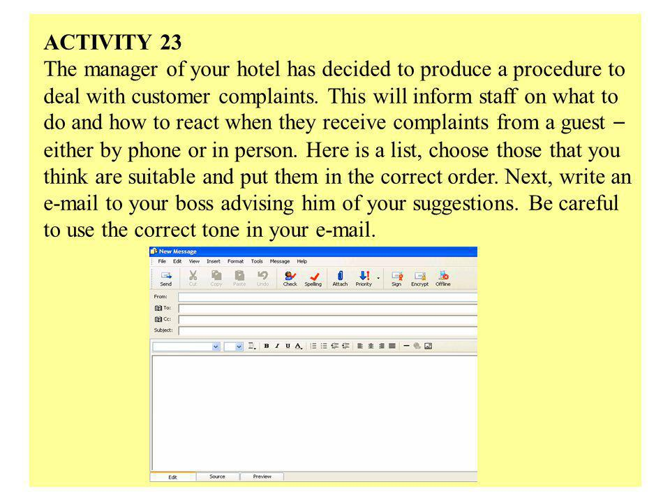 ACTIVITY 23 The manager of your hotel has decided to produce a procedure to deal with customer complaints.