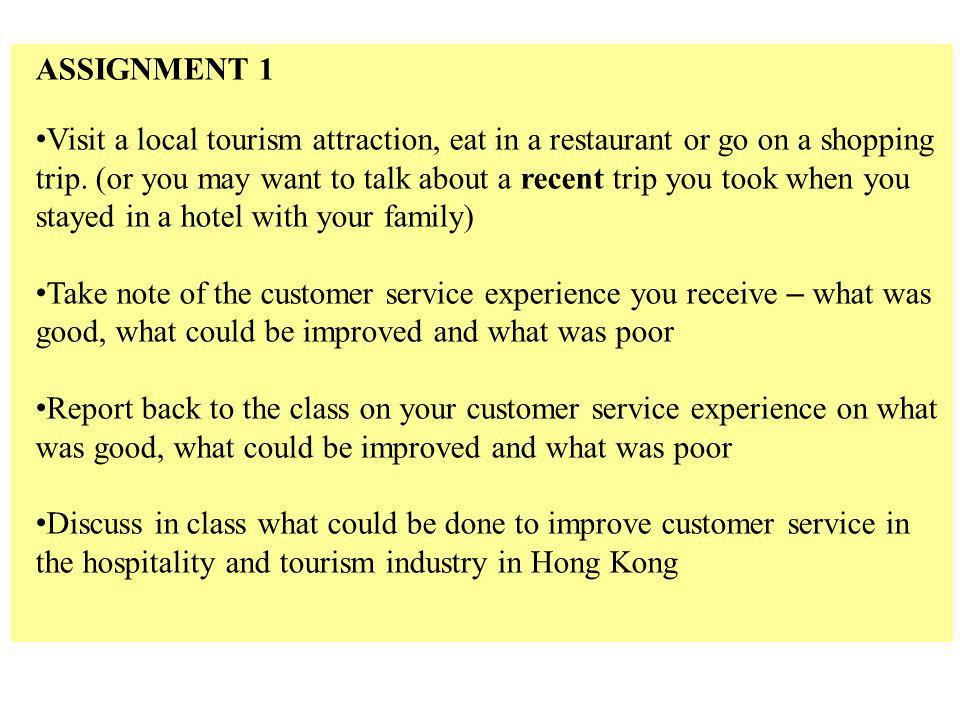 ASSIGNMENT 1 Visit a local tourism attraction, eat in a restaurant or go on a shopping trip.