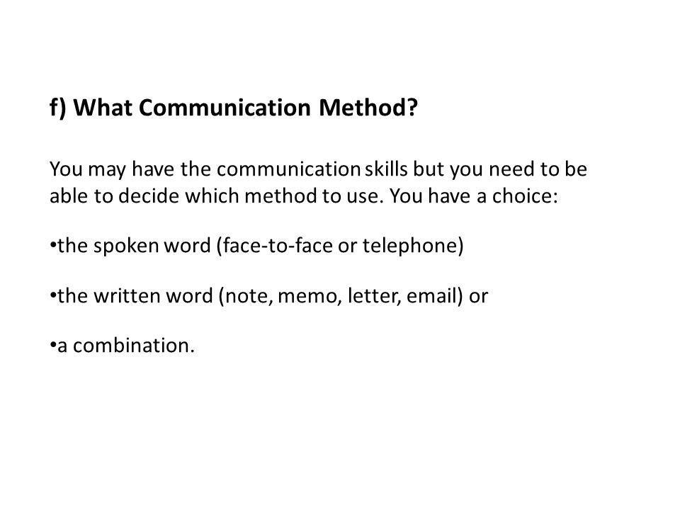 f) What Communication Method.