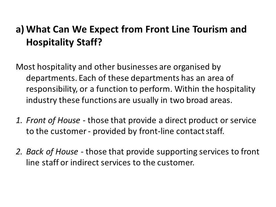 a)What Can We Expect from Front Line Tourism and Hospitality Staff.