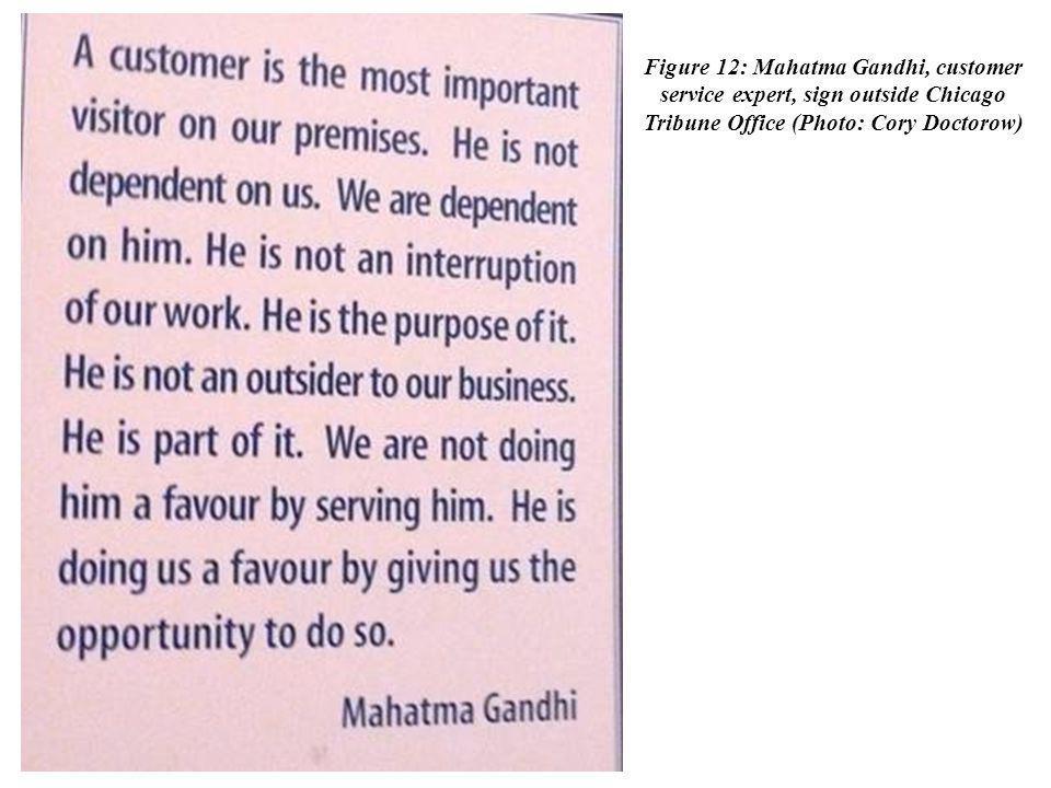 Figure 12: Mahatma Gandhi, customer service expert, sign outside Chicago Tribune Office (Photo: Cory Doctorow)