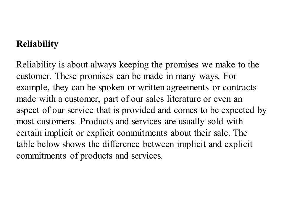 Reliability Reliability is about always keeping the promises we make to the customer.