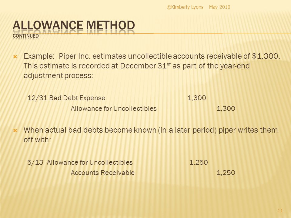 Example: Piper Inc. estimates uncollectible accounts receivable of $1,300.