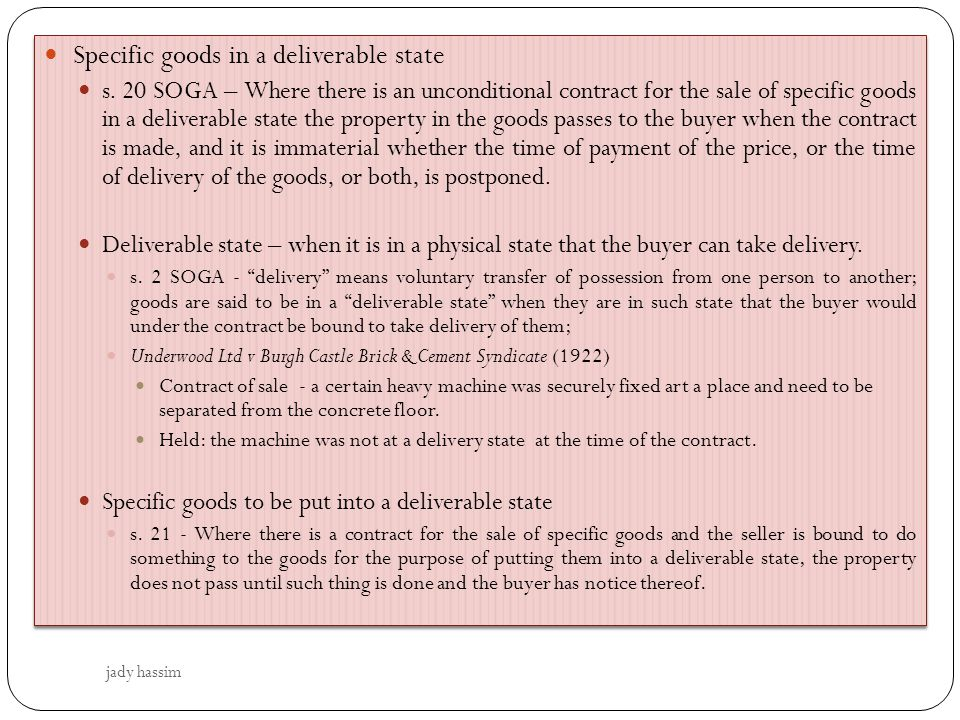 Specific goods in a deliverable state s.