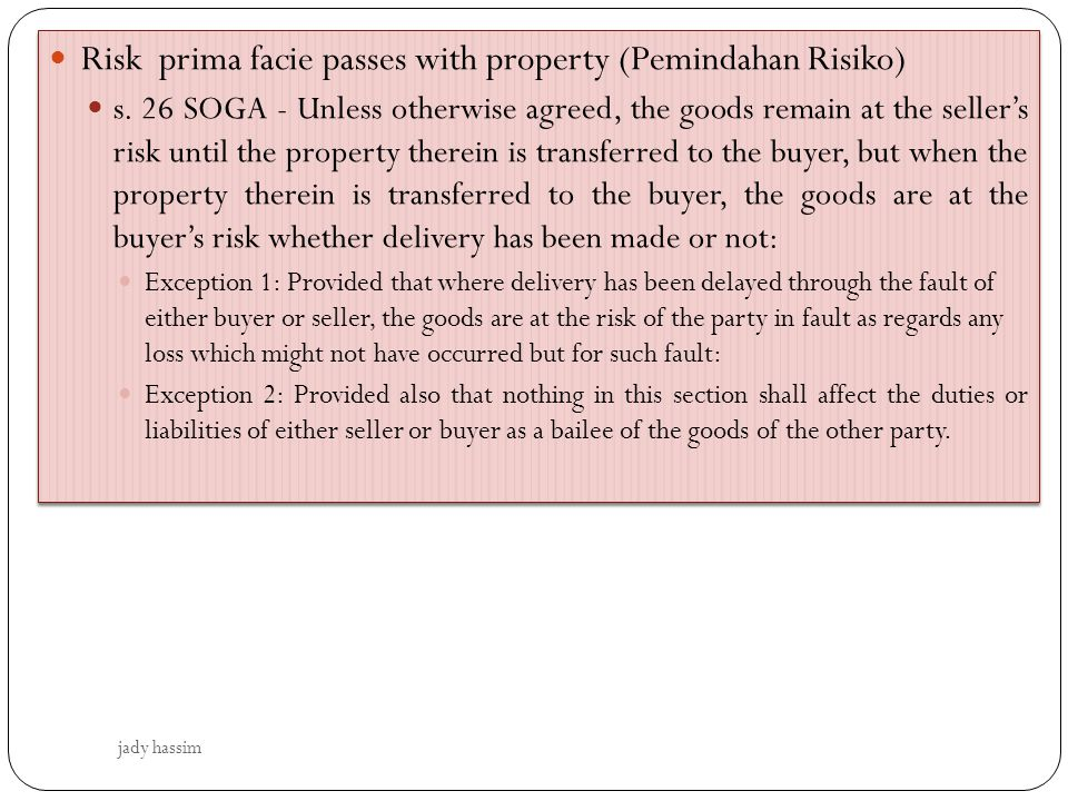 Risk prima facie passes with property (Pemindahan Risiko) s.