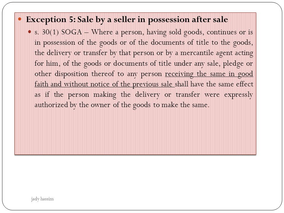 Exception 5: Sale by a seller in possession after sale s.