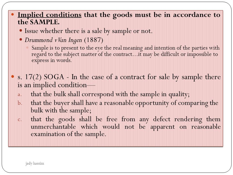 Implied conditions that the goods must be in accordance to the SAMPLE.