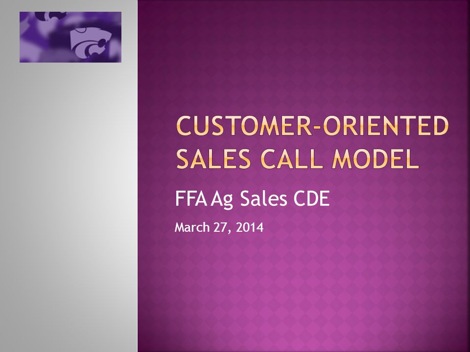 Know the Four Phases of the Customer- Oriented Sales Call model, including the specific steps within each phase Within Phase 4, know what to do when the customer says yes, maybe or no