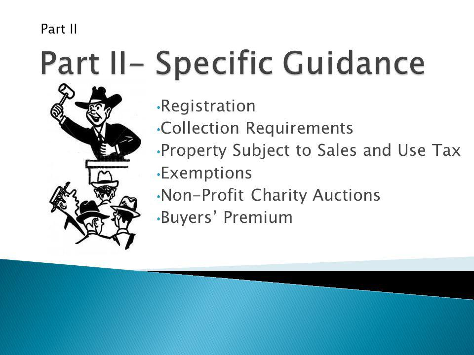 Registration Collection Requirements Property Subject to Sales and Use Tax Exemptions Non-Profit Charity Auctions Buyers Premium Part II
