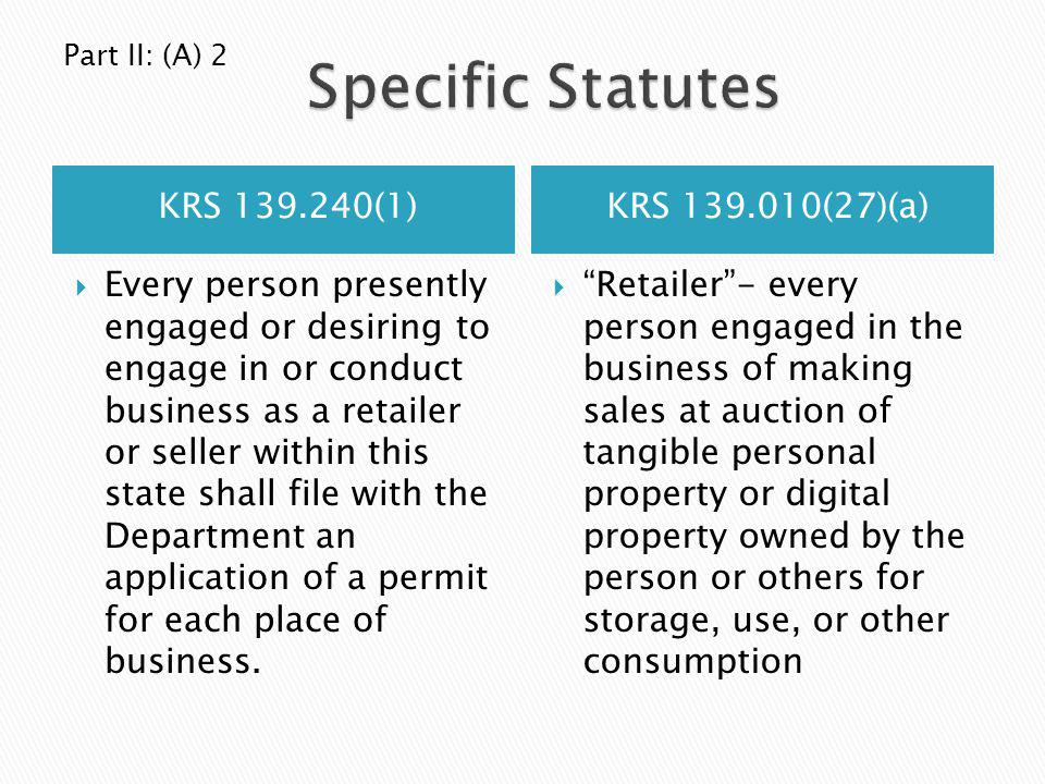 KRS 139.240(1)KRS 139.010(27)(a) Every person presently engaged or desiring to engage in or conduct business as a retailer or seller within this state