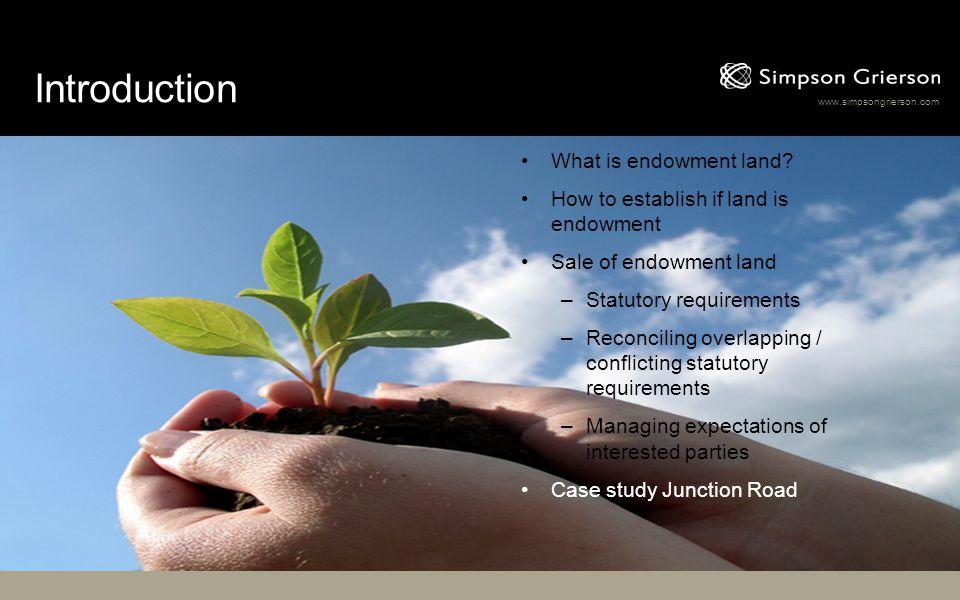 www.simpsongrierson.com Introduction What is endowment land? How to establish if land is endowment Sale of endowment land –Statutory requirements –Rec