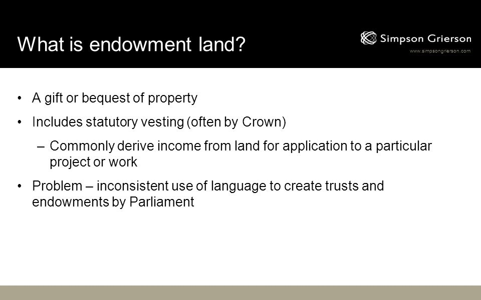 www.simpsongrierson.com What is endowment land.