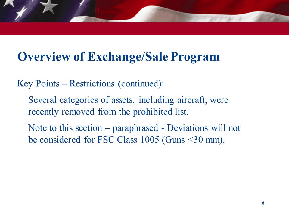 Overview of Exchange/Sale Program Key Points – Restrictions (continued): Several categories of assets, including aircraft, were recently removed from the prohibited list.