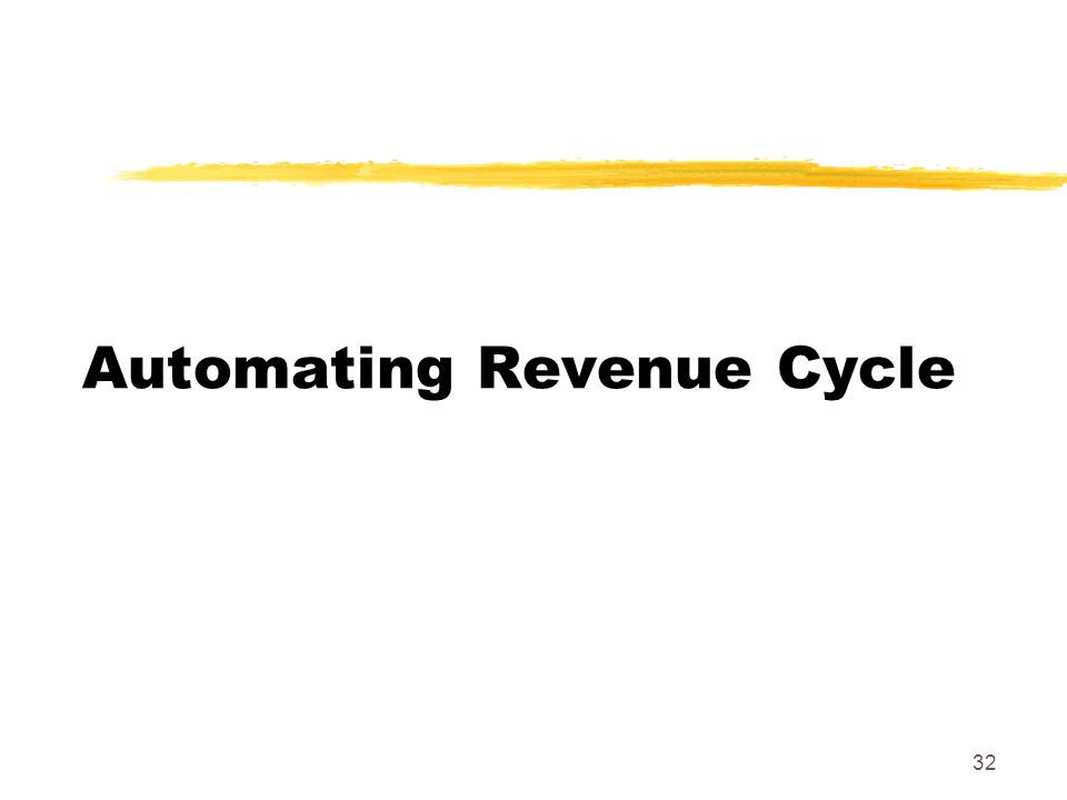 32 Automating Revenue Cycle