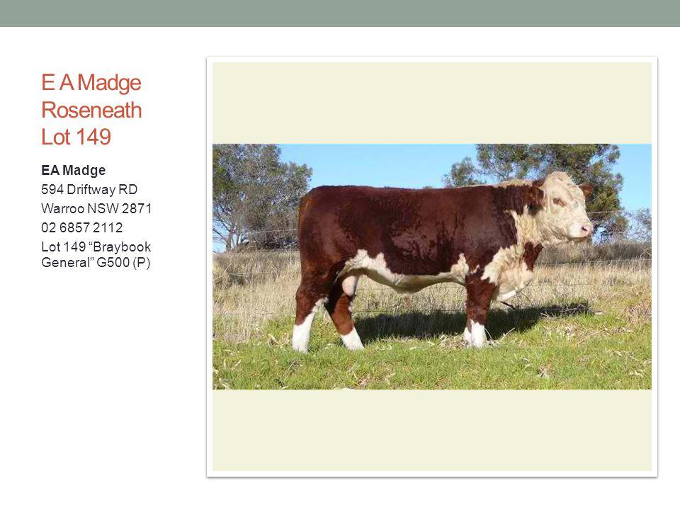 E A Madge Roseneath Lot 149 EA Madge 594 Driftway RD Warroo NSW 2871 02 6857 2112 Lot 149 Braybook General G500 (P)