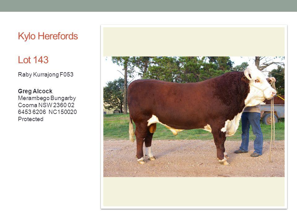 Kylo Herefords Lot 143 Raby Kurrajong F053 Greg Alcock Merambego Bungarby Cooma NSW 2360 02 6453 6206 NC150020 Protected