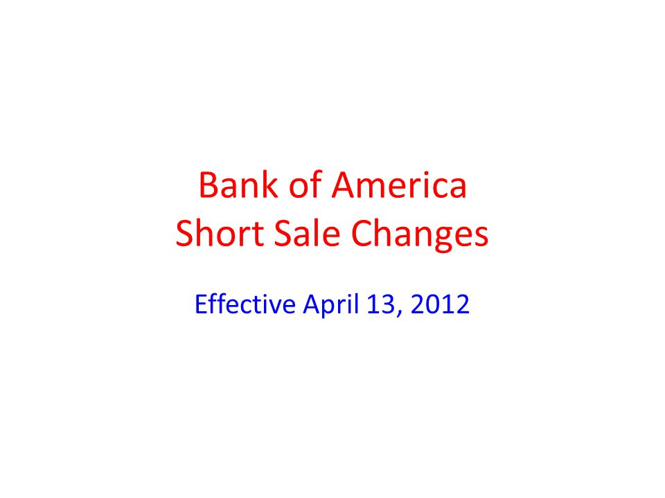 Bank of America Short Sale Changes Effective April 13, 2012