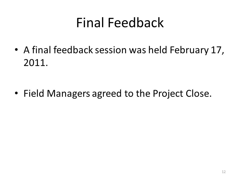 Final Feedback A final feedback session was held February 17, 2011.