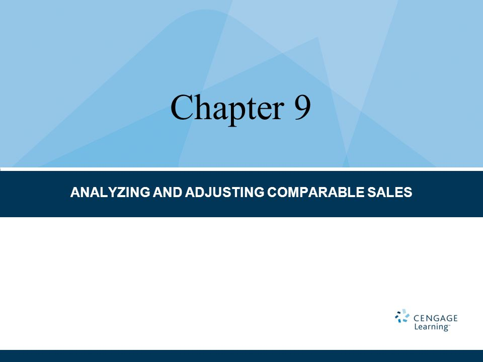 ANALYZING AND ADJUSTING COMPARABLE SALES Chapter 9