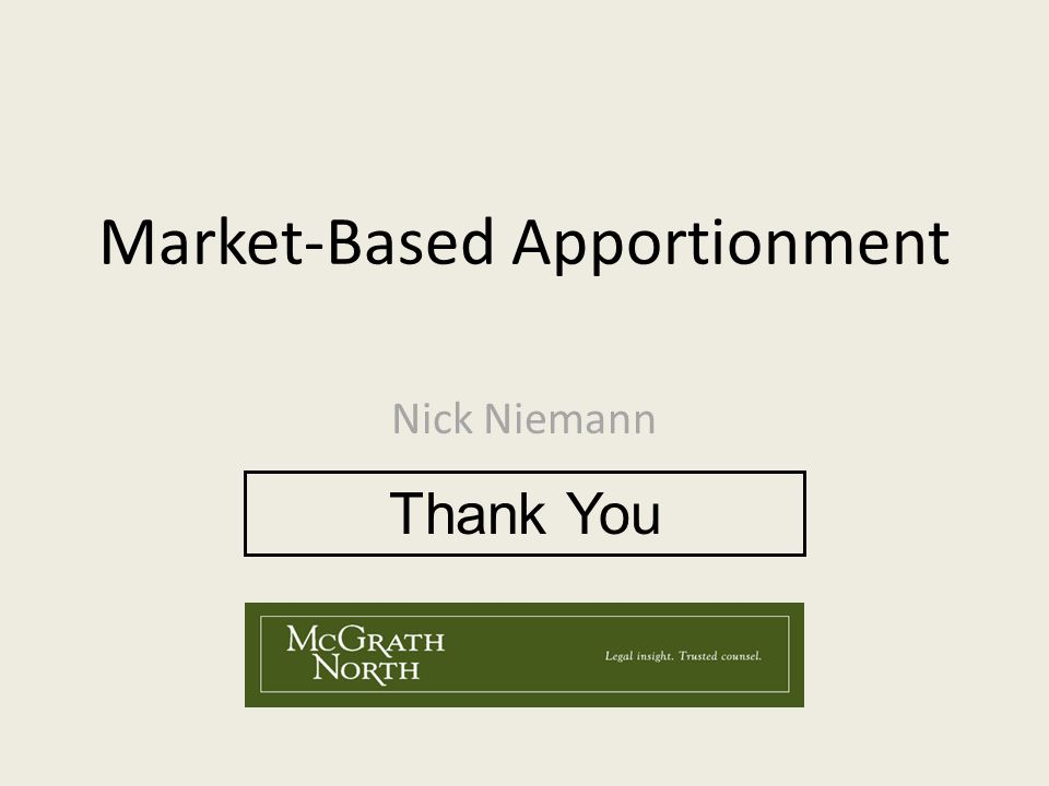 Market-Based Apportionment Thank You Nick Niemann