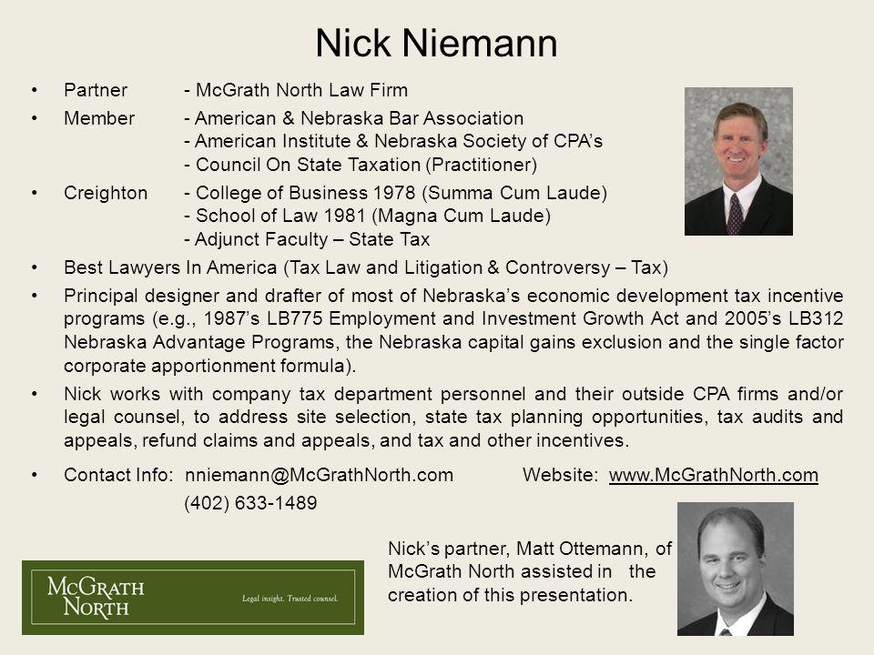 Partner - McGrath North Law Firm Member - American & Nebraska Bar Association - American Institute & Nebraska Society of CPAs - Council On State Taxat
