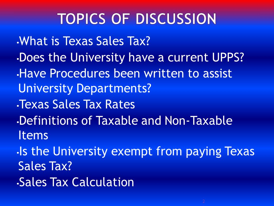 What is Texas Sales Tax. Does the University have a current UPPS.