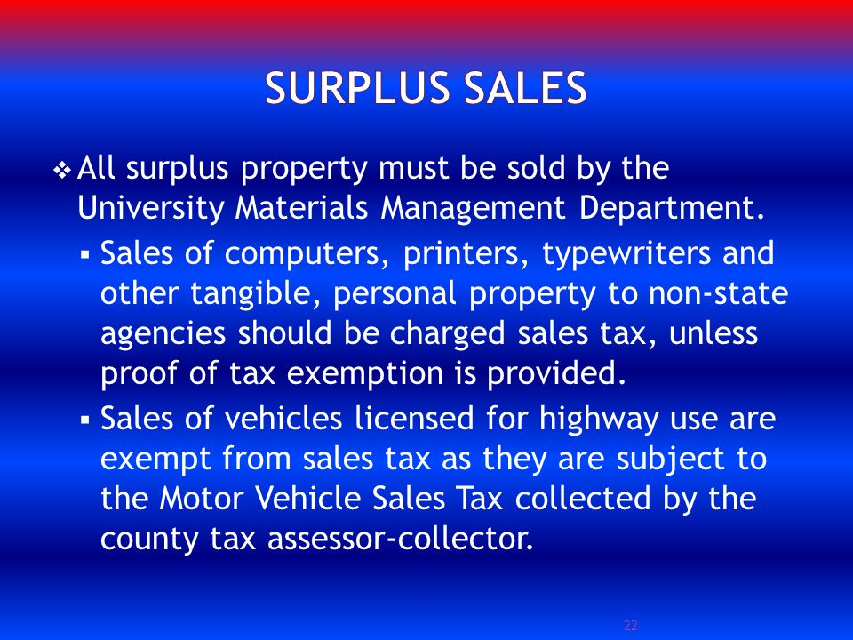 All surplus property must be sold by the University Materials Management Department.