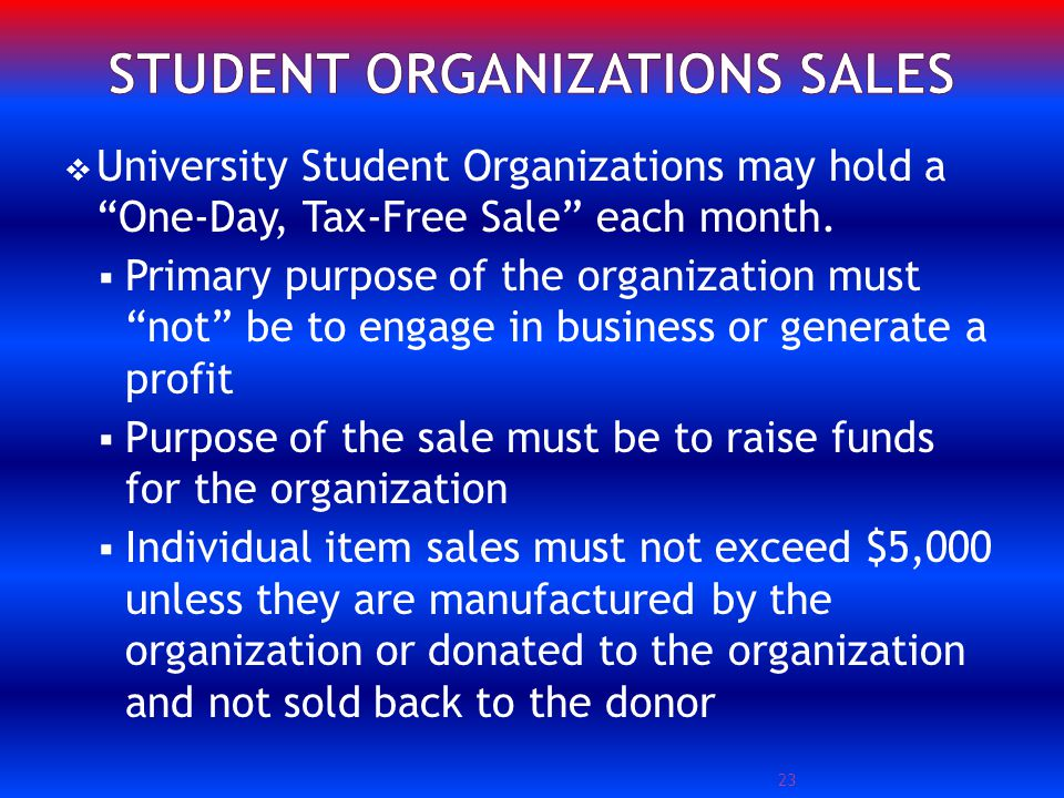 University Student Organizations may hold a One-Day, Tax-Free Sale each month.