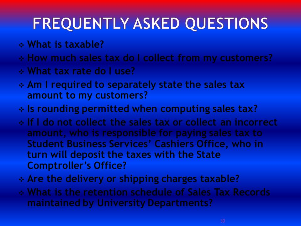 What is taxable. How much sales tax do I collect from my customers.