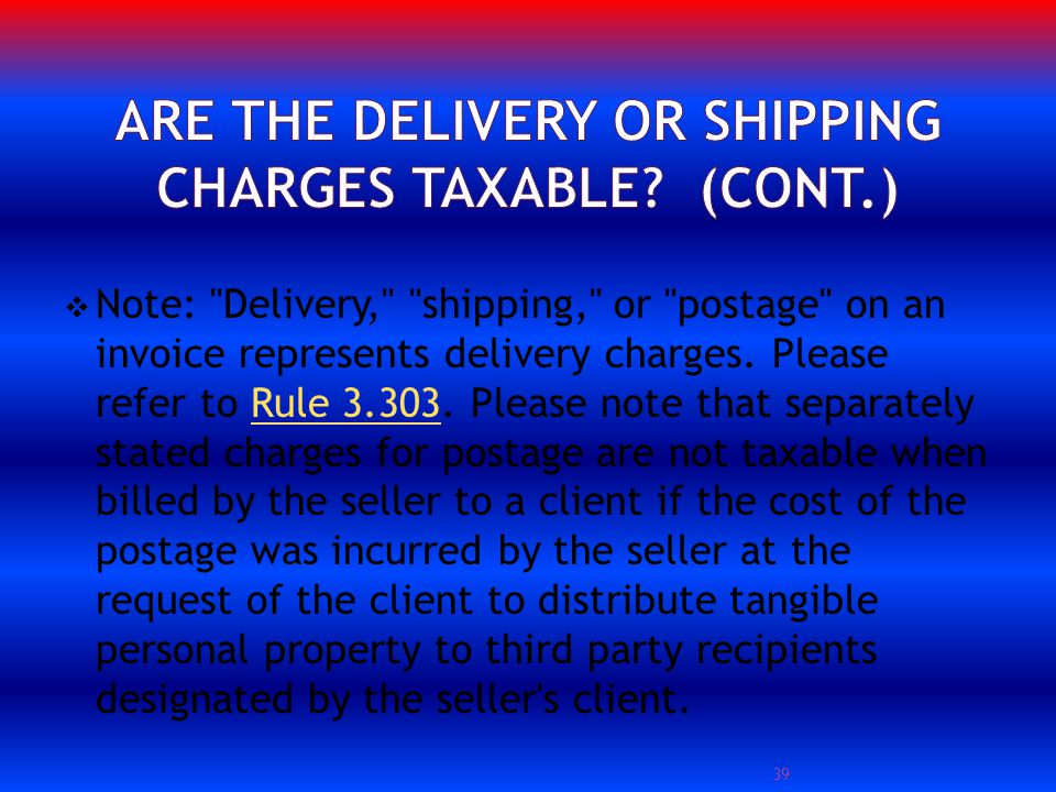 Note: Delivery, shipping, or postage on an invoice represents delivery charges.