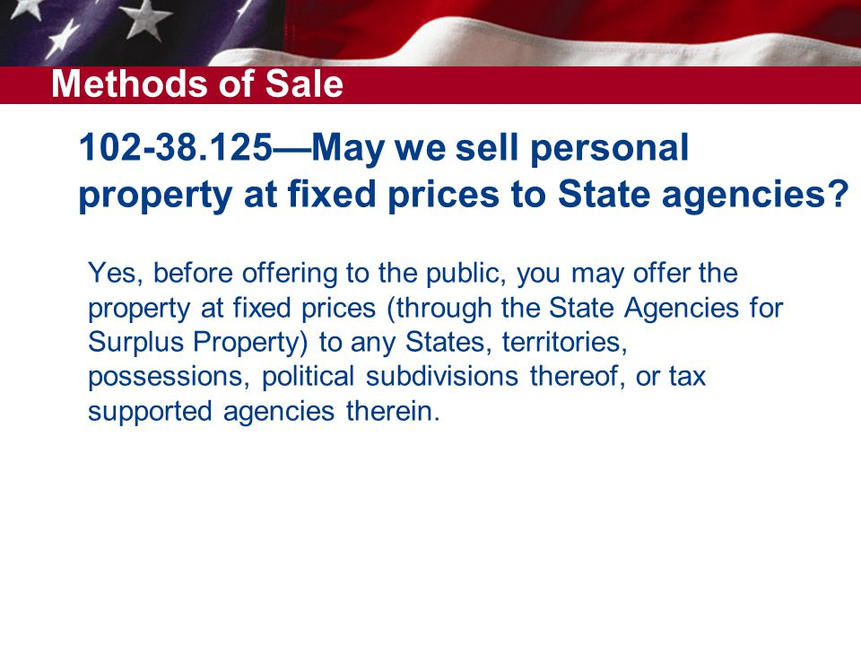 102-38.125May we sell personal property at fixed prices to State agencies.
