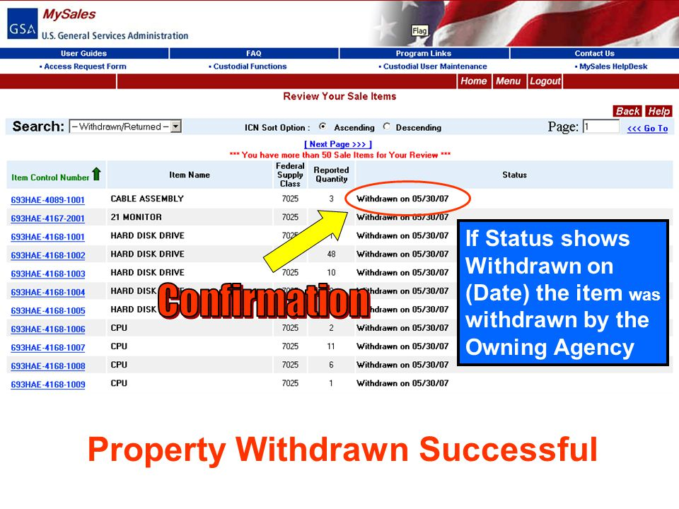 If Status shows Withdrawn on (Date) the item was withdrawn by the Owning Agency Property Withdrawn Successful