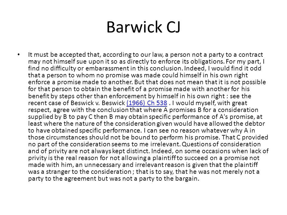 Barwick CJ It must be accepted that, according to our law, a person not a party to a contract may not himself sue upon it so as directly to enforce it
