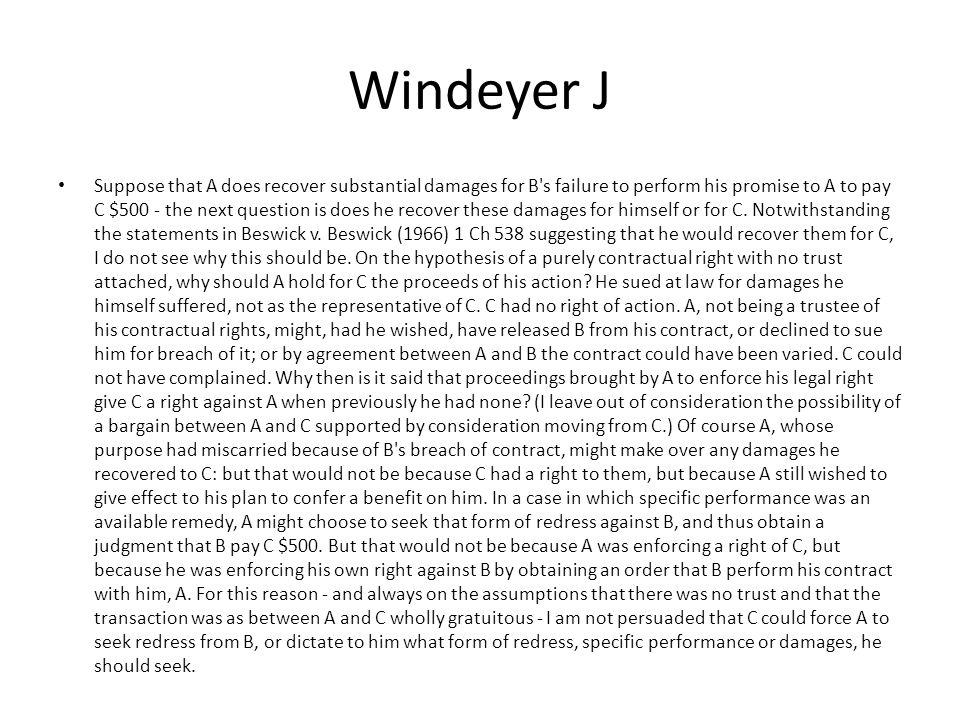 Windeyer J Suppose that A does recover substantial damages for B's failure to perform his promise to A to pay C $500 - the next question is does he re