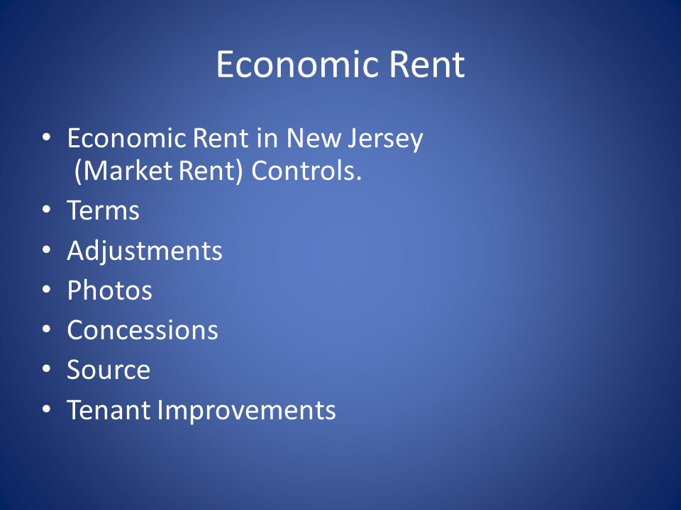 Economic Rent Economic Rent in New Jersey (Market Rent) Controls.