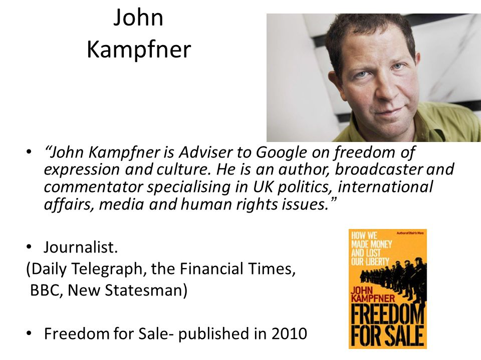 John Kampfner John Kampfner is Adviser to Google on freedom of expression and culture.