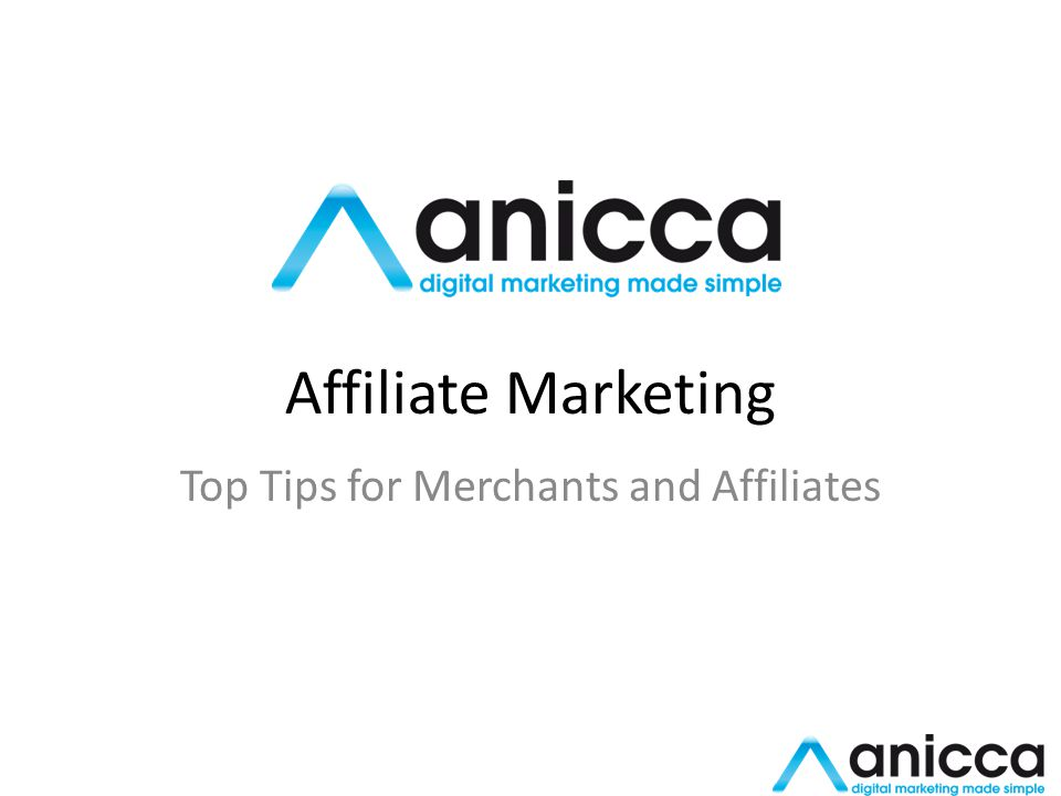 Affiliate Marketing Top Tips for Merchants and Affiliates