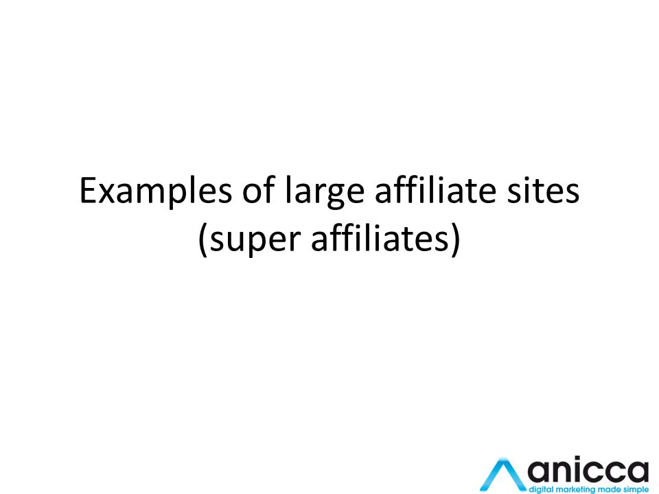 Examples of large affiliate sites (super affiliates)