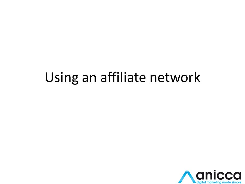 Using an affiliate network