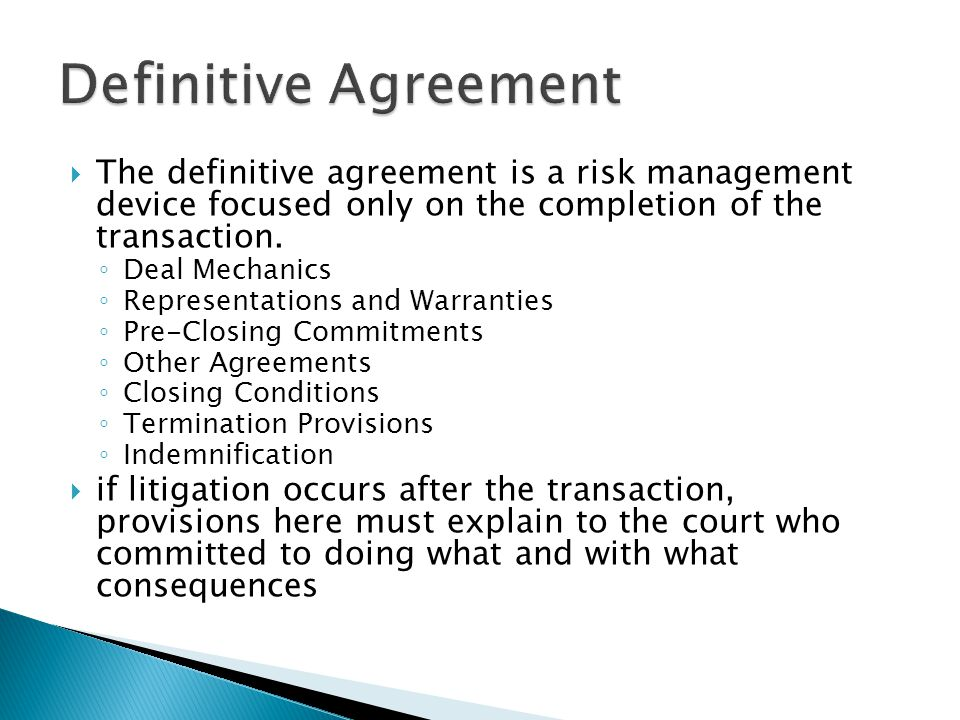 The definitive agreement is a risk management device focused only on the completion of the transaction.