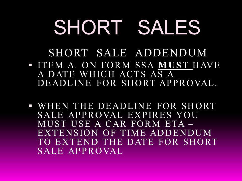 SHORT SALES SHORT SALE ADDENDUM ITEM A.