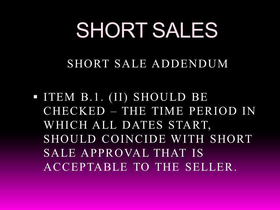 SHORT SALES SHORT SALE ADDENDUM ITEM B.1.